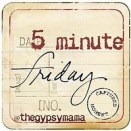 5-minute Friday