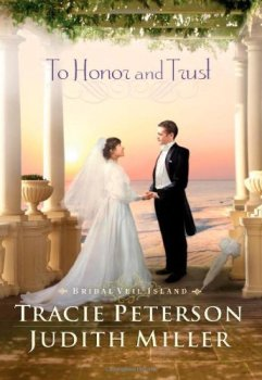 To Honor and TrustBy Tracie Peterson & Judith Miller